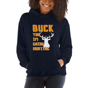 Buck You Im Hunting Unisex Hoodie