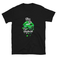 Kiss Me Im Highrish Short-Sleeve Unisex T-Shirt