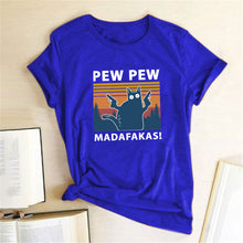 Load image into Gallery viewer, Pew Pew Madafakas Print T-shirts Women Summer 2020 Graphic Tees Funny Shirts for Women Loose Crew Neck Harajuku Tops for Teens