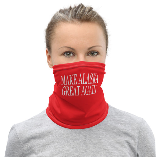 Make Alaska Great Again Neck Gaiter - Must Read Alaska
