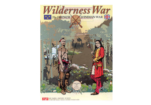 Wilderness War: The French and Indian War 1755-1760 (3rd Printing, 2015)