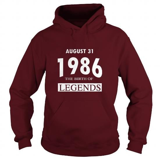 08 31 1986 Born Birthday Year 1986 Birth Of Legends T Shirt Hoody