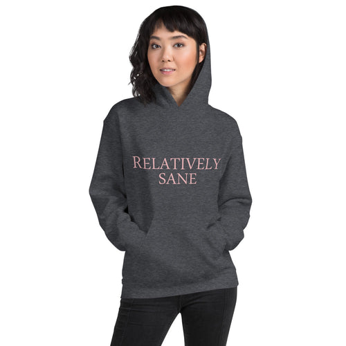 Relatively Sane Hooded Sweatshirt
