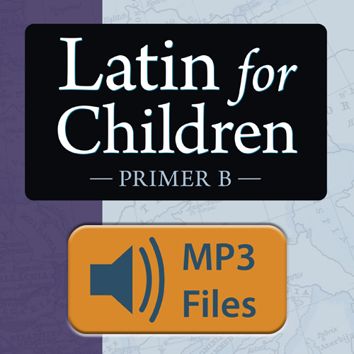 Latin for Children Primer B Chant Audio — Classical Pronunciation