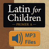 Latin for Children Primer A Chant Audio—Classical Pronunciation