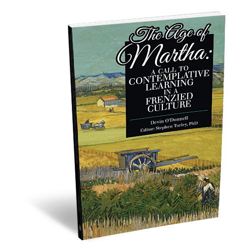 The Age of Martha: A Call to Contemplative Learning in a Frenzied Culture