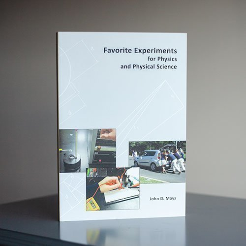 Favorite Experiments in Physics and Physical Science