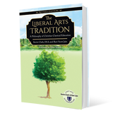 The Liberal Arts Tradition: A Philosophy of Classical Christian Education (Revised Edition)