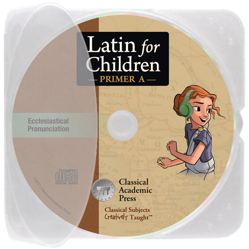 Latin for Children Primer A Chant Audio—Ecclesiastical Pronunciation