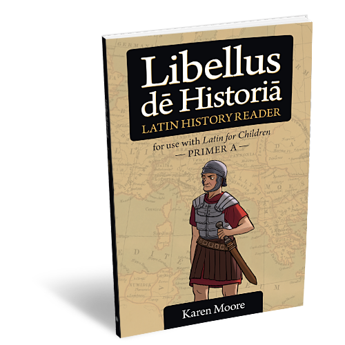 Latin for Children Primer A History Reader