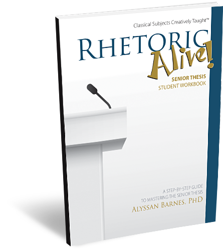 Rhetoric Alive! Senior Thesis Student Workbook