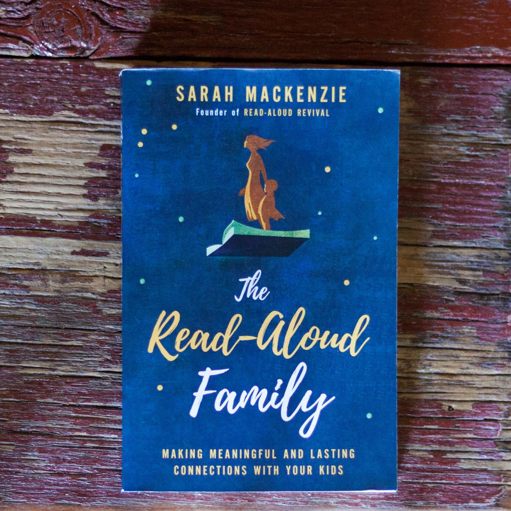 The Read-Aloud Family: Making Meaningful And Lasting Connections With Your Kids