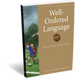Well-Ordered Language Level 3A: The Curious Student's Guide to Grammar