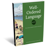 Well-Ordered Language Level 4A: The Curious Student's Guide to Grammar