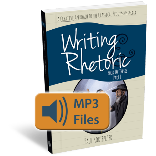 Writing & Rhetoric Book 10: Thesis Part 1 Audio Files