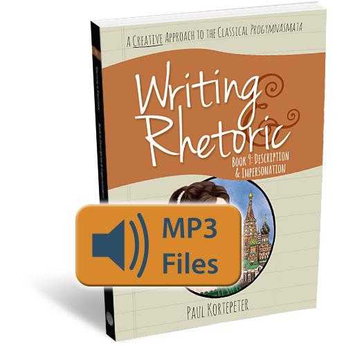 Writing & Rhetoric Book 9: Description & Impersonation Audio Files