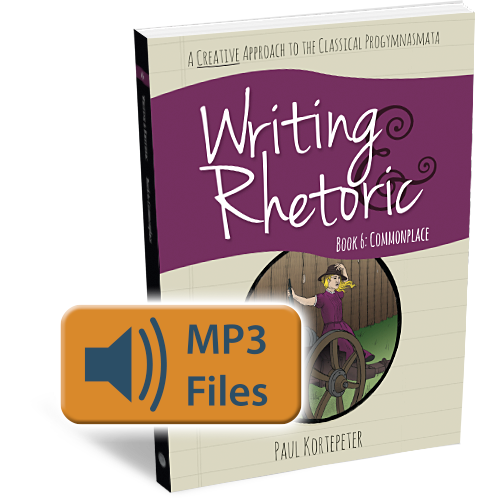 Writing & Rhetoric Book 6: Commonplace Audio Files