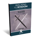 The Last Battle: Walking to Wisdom Literature Guide (Student Edition)