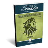 The Lion, the Witch and the Wardrobe: Walking to Wisdom Literature Guide (Student Edition)