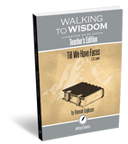 Till We Have Faces: Walking to Wisdom Literature Guide Teacher's Edition