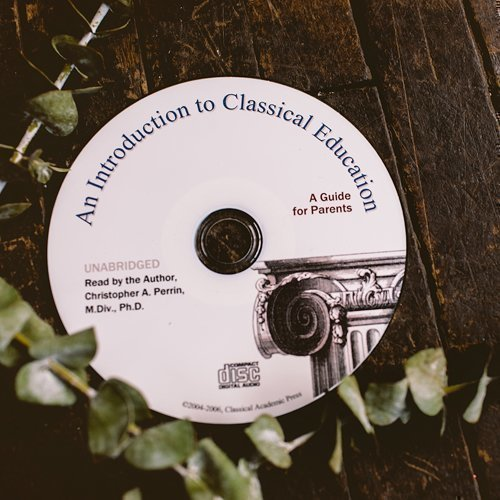 An Introduction to Classical Education Audio Book