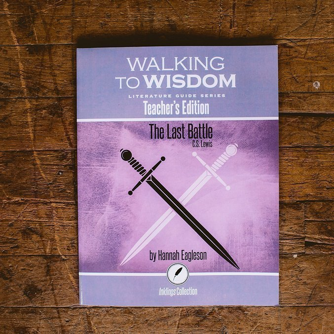 The Last Battle: Walking to Wisdom Literature Guide Teacher's Edition