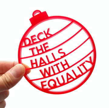 Deck The Halls Equality Ornament