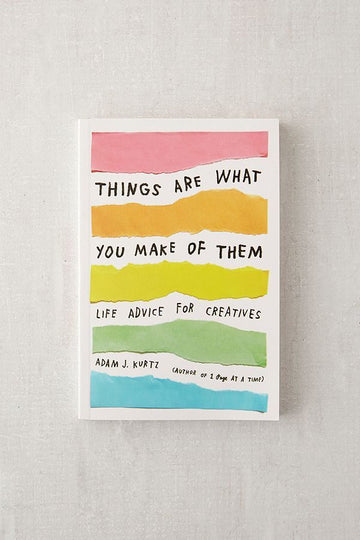 Things Are What You Make Them