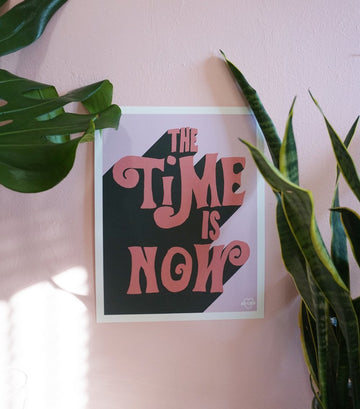 Time is Now Print