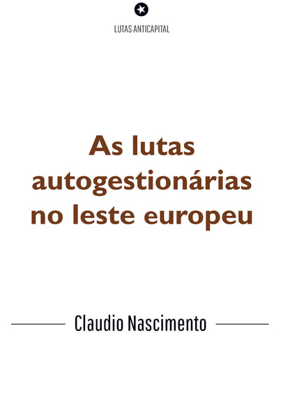 As Lutas Autogestionárias do Leste Europeu