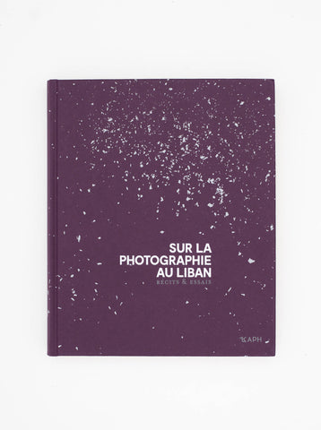 On Photography in Lebanon: Stories & Essays