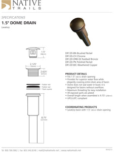 "Native Trails DR120 1.5"" Dome Drain"