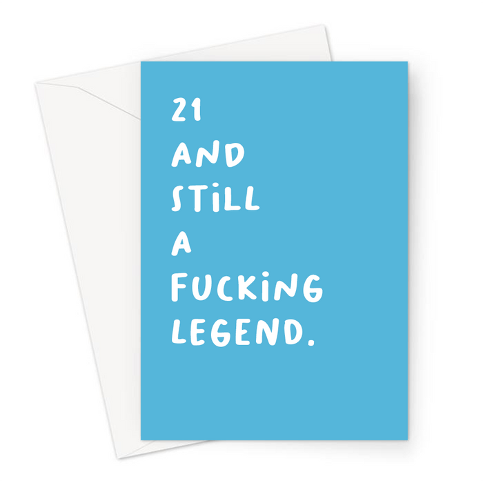 21 And Still A Fucking Legend. Greeting Card | Rude 21st, Profanity Twenty First Birthday Card For Twenty One Year Old, Age Card, For Son, Brother, Friend