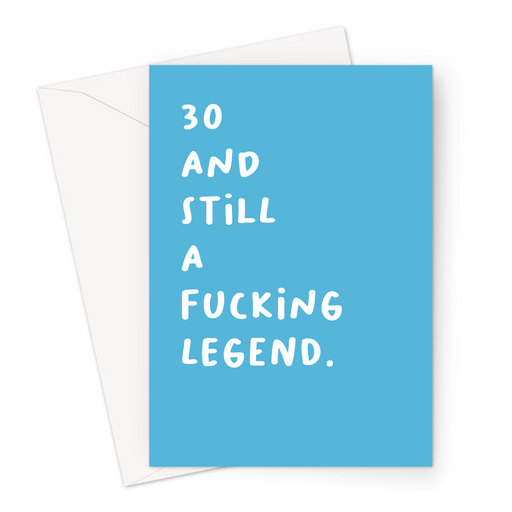30 And Still A Fucking Legend. Greeting Card | Rude 30th, Profanity Thirtieth Birthday Card For Thirty Year Old, Age Card, For Son, Brother, Friend
