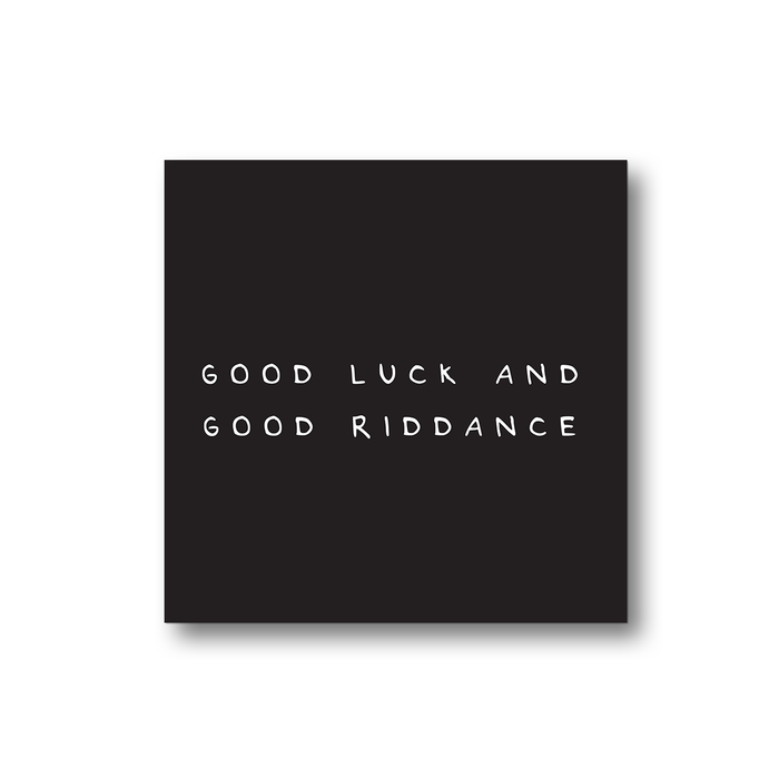 Good Luck And Good Riddance Magnet | Funny Leaving Gift, Funny Good Luck Gift, Rude Fridge Magnet, Black and White, New Job, Leaving For University