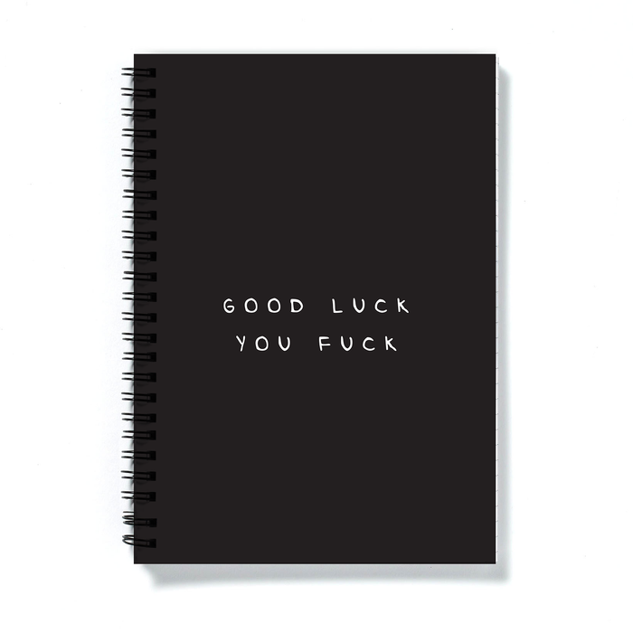 Good Luck You Fuck A5 Notebook | Funny Leaving Gift, Funny Good Luck Gift, Rude Notebook, Black and White Notebook, Funny Notebook