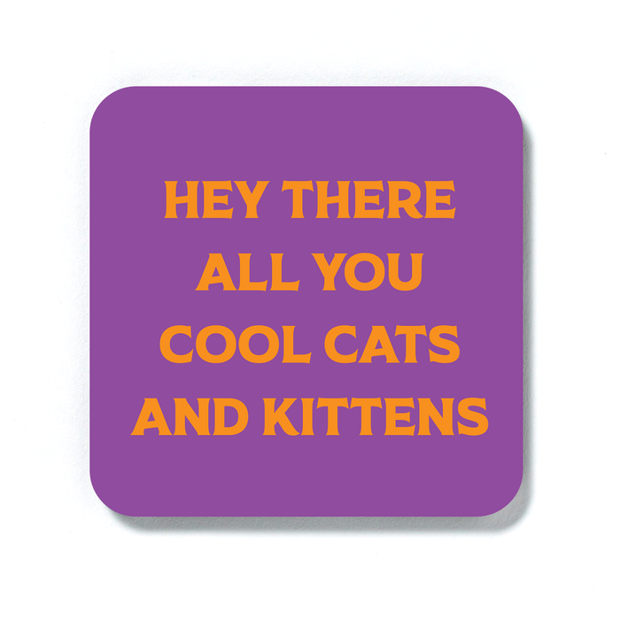 Hey There All You Cool Cats And Kittens Coaster | Carole Baskin Drinks Mat, Tiger King Coaster, Tiger King Gifts