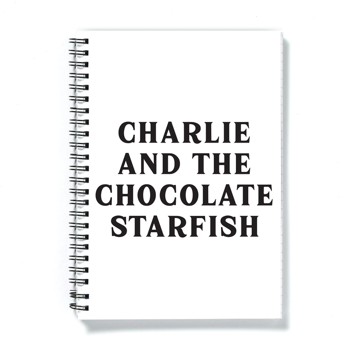 Charlie And The Chocolate Starfish A5 Notebook | Funny Notebook, Funny Literary Gifts