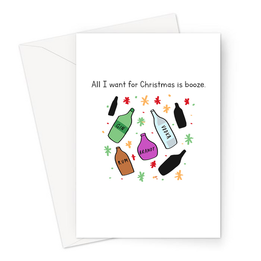 All I want For Christmas Is Booze. Greeting Card | Funny Adult Alcohol Christmas Card, All I Want For Christmas Is You Pun, Gin, Vodka, Brandy, Rum