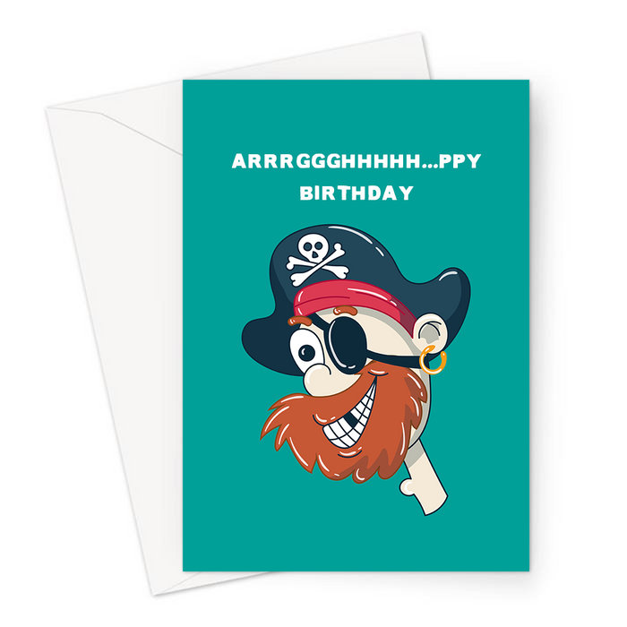 Arrrggghhhhh...ppy Birthday Greeting Card | Funny, Pirate Birthday Card, Smiling Pirate Happy Birthday Card, Skull And Cross Bones, Eye Patch