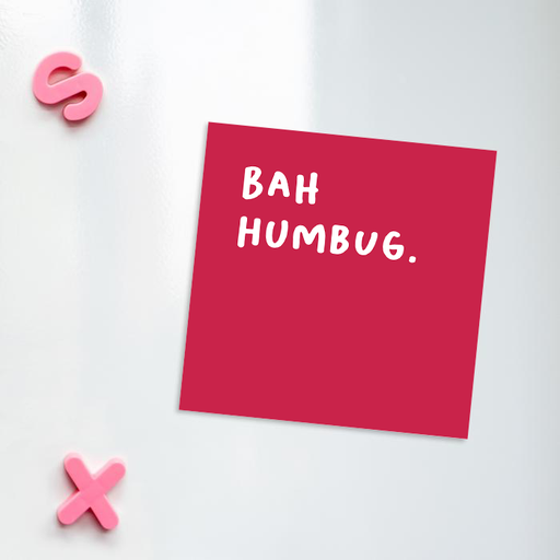 Bah Humbug. Fridge Magnet | Rude, Funny Christmas Gift For Scrooge, Christmas Hater, Stocking Filler, Secret Santa