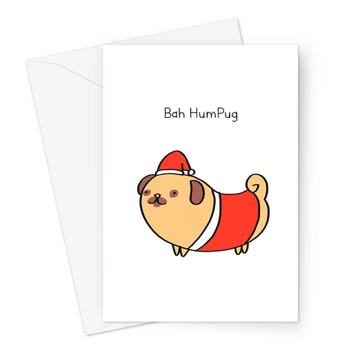 Bah HumPug Greeting Card | Funny Pug In A Santa Outfit Christmas Card, Bah Humbug, Scrooge, Pug Owner, Pug Lover