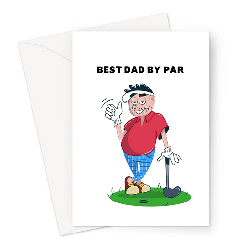 Best Dad By Par Greeting Card | Funny, Golfing Pun Father's Day Card For Dad, Golfer With Thumbs Up, Card For Golfer, Best Dad Card