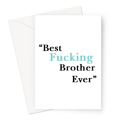Best Fucking Brother Ever Greeting Card | Rude Thank You Card For Brother, Sibling, Him, Birthday