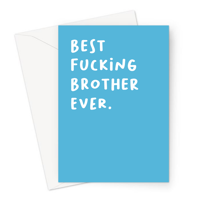 Best Fucking Brother Ever. Greeting Card | Rude Thank You Card For Brother, Sibling, Him, Birthday