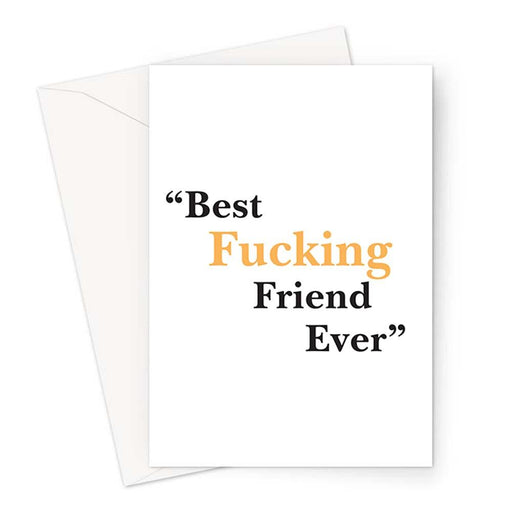 Best Fucking Friend Ever Greeting Card | Rude Thank You Card For Best Friend, Bestie, BFF, Profanity