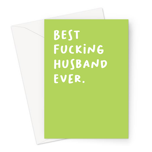 Best Fucking Husband Ever. Greeting Card | Rude Thank You Card For Husband, Him, Anniversary, Birthday, Valentines