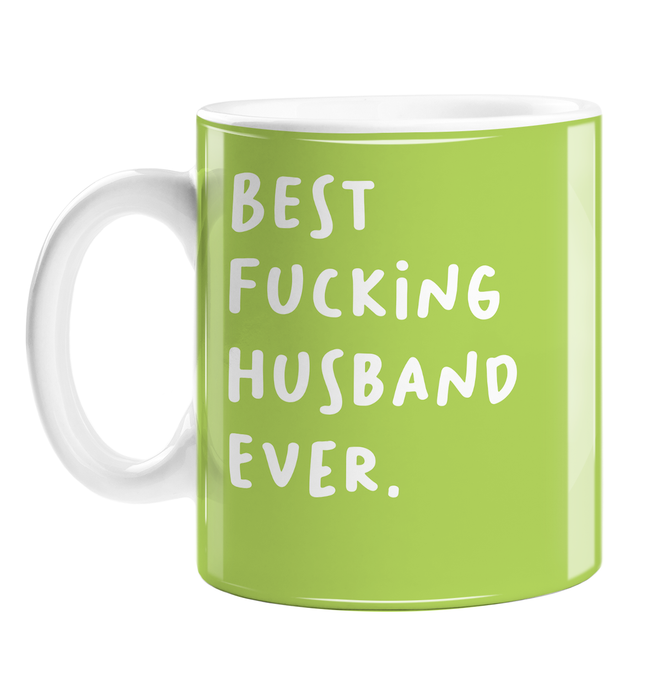 Best Fucking Husband Ever. Mug | Funny, Rude, Profanity Gift For Husband, For Him, Wedding Anniversary