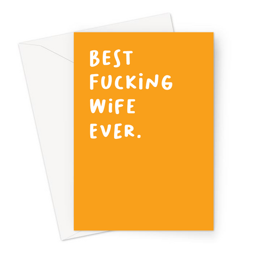 Best Fucking Wife Ever. Greeting Card | Rude Thank You Card For Wife, Her, Birthday, Valentines, Anniversary