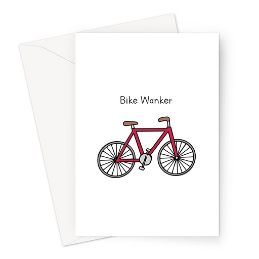 Bike Wanker Greeting Card | Rude, Funny Card For Cyclist, Biker, Cycling, Biking